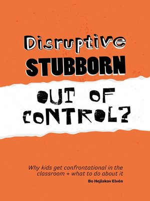 cover image of Disruptive, Stubborn, Out of Control?