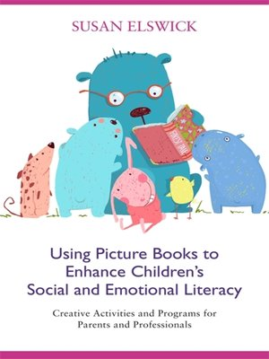 cover image of Using Picture Books to Enhance Children's Social and Emotional Literacy
