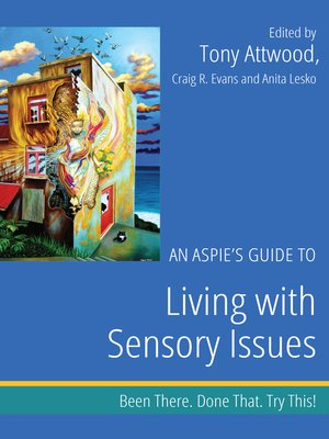 cover image of An Aspie's Guide to Living with Sensory Issues