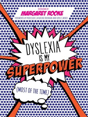 cover image of Dyslexia is My Superpower (Most of the Time)