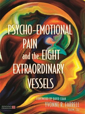 cover image of Psycho-Emotional Pain and the Eight Extraordinary Vessels