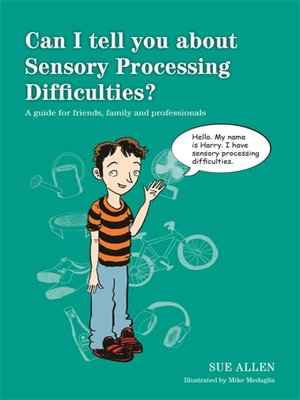 cover image of Can I tell you about Sensory Processing Difficulties?