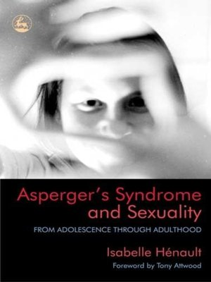 cover image of Asperger's Syndrome and Sexuality