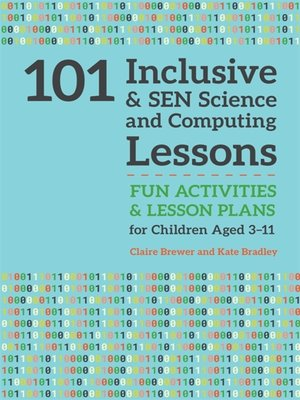 cover image of 101 Inclusive and SEN Science and Computing Lessons