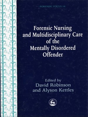 cover image of Forensic Nursing and Multidisciplinary Care of the Mentally Disordered Offender