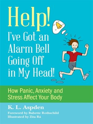 cover image of Help! I've Got an Alarm Bell Going Off in My Head!