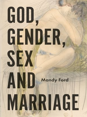 cover image of God, Gender, Sex and Marriage