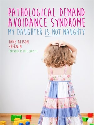 cover image of Pathological Demand Avoidance Syndrome--My Daughter is Not Naughty