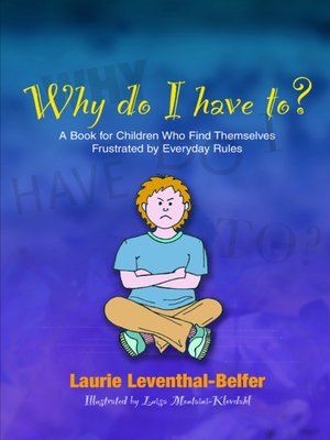 cover image of Why Do I Have To?