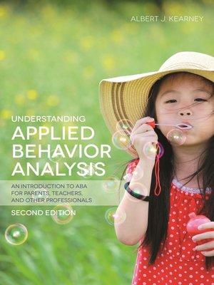 cover image of Understanding Applied Behavior Analysis