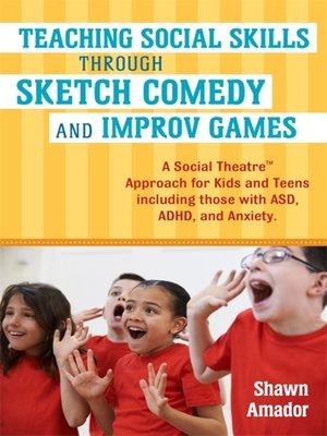 cover image of Teaching Social Skills Through Sketch Comedy and Improv Games