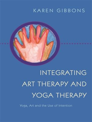 cover image of Integrating Art Therapy and Yoga Therapy