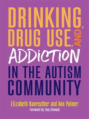 cover image of Drinking, Drug Use, and Addiction in the Autism Community