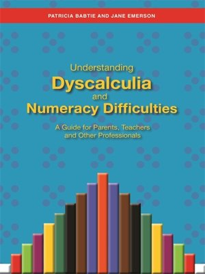 cover image of Understanding Dyscalculia and Numeracy Difficulties