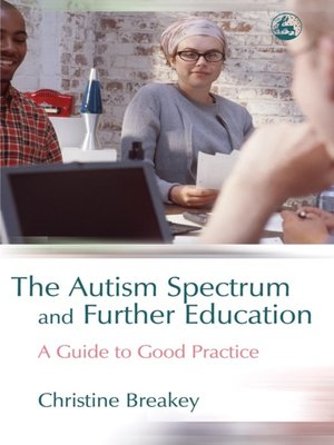 cover image of The Autism Spectrum and Further Education