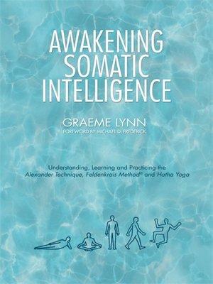 cover image of Awakening Somatic Intelligence
