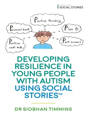 cover image of Developing Resilience in Young People with Autism using Social Stories<sup>TM</sup>