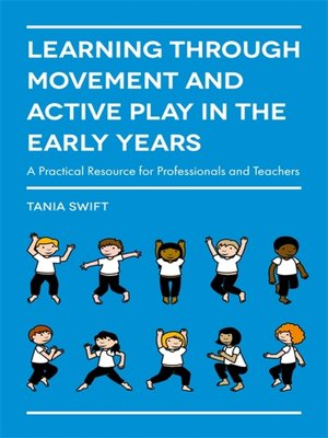 cover image of Learning through Movement and Active Play in the Early Years