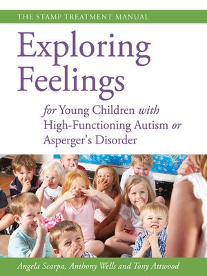 cover image of Exploring Feelings for Young Children with High-Functioning Autism or Asperger's Disorder