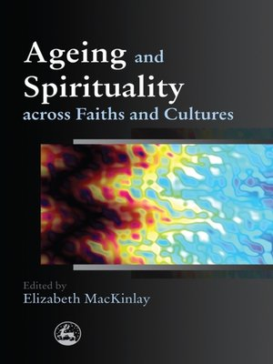 cover image of Ageing and Spirituality across Faiths and Cultures