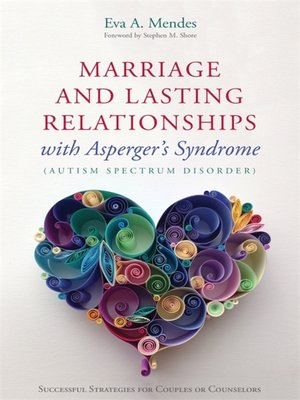 cover image of Marriage and Lasting Relationships with Asperger's Syndrome (Autism Spectrum Disorder)