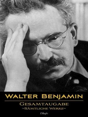 cover image of Walter Benjamin: Gesamtausgabe