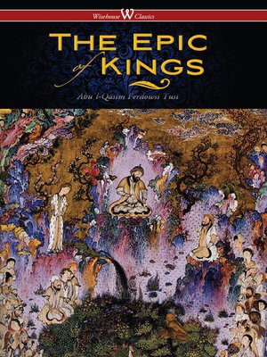 cover image of The Epic of Kings- Hero Tales of Ancient Persia