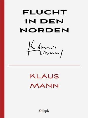 cover image of Flucht in den Norden