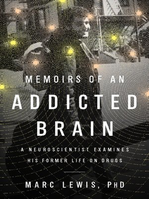 cover image of Memoirs of an Addicted Brain