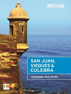 cover image of Moon San Juan, Vieques & Culebra