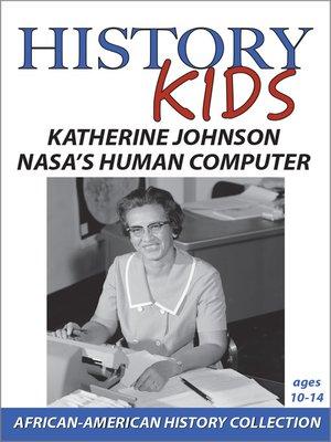 cover image of History Kids: Katherine Johnson
