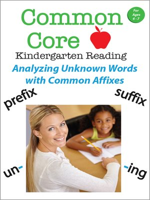 cover image of Common Core Kindergarten Reading: Analyzing Unknown Words with Common Affixes