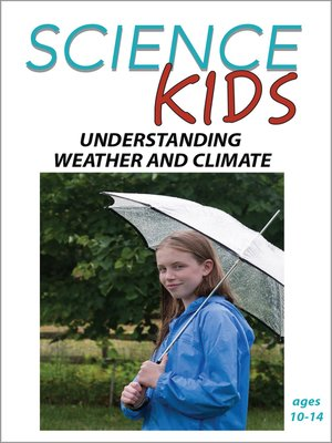 cover image of Science Kids: Understanding Weather and Climate