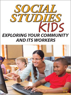 cover image of Social Studies Kids: Exploring Your Community and Its Workers