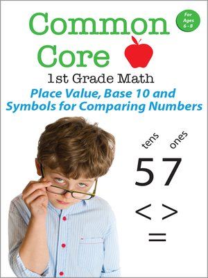 cover image of Common Core 1st Grade Math: Place Value, Base 10 and Symbols for Comparing Numbers