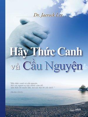 cover image of Hãy Thức Canh và Cầu Nguyện