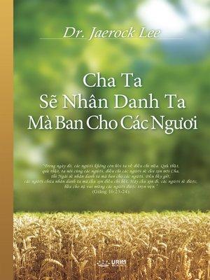 cover image of Cha Ta Sẽ Nhân Danh Ta Mà Ban Cho Các Ngươi