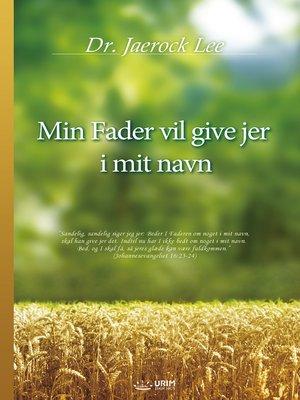 cover image of Min Fader vil give jer i mit navn