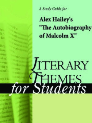 "cover image of A Study Guide for Alex Hailey's ""The Autobiography of Malcolm X"""