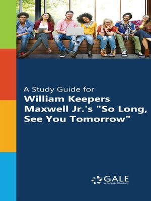 """cover image of A Study Guide for William Keepers Maxwell Jr.'s """"So Long, See You Tomorrow"""""""