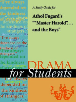 "cover image of A Study Guide for Athol Fugard's ""'Master Harold' ...and the Boys"""