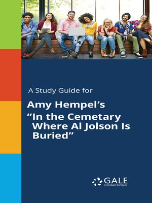 """cover image of A Study Guide for Amy Hempel's """"In the Cemetary Where Al Jolson Is Buried"""""""