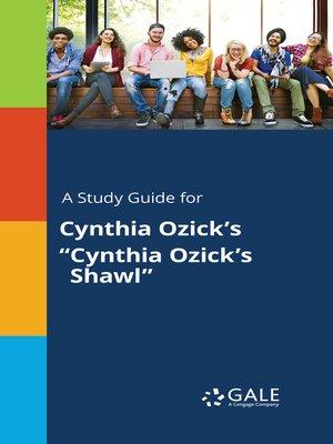 "cover image of A Study Guide for Cynthia Ozick's ""Cynthia Ozick's Shawl"""