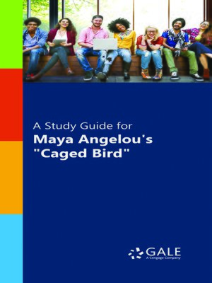 """cover image of A Study Guide for Maya Angelou's """"Caged Bird"""""""