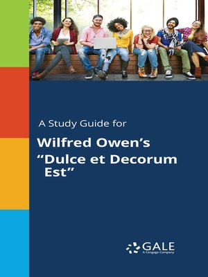 """cover image of A Study Guide for Wilfred Owen's """"Dulce et Decorum Est"""""""