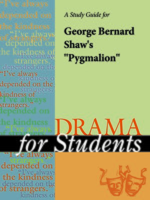 pygmalion study guide Pygmalion study guide contains a biography of george bernard shaw, literature essays, a complete e-text, quiz questions, major themes, characters, and a full summary and analysis 12 who takes the cab at the.