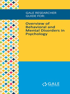 cover image of Gale Researcher Guide for: Overview of Behavioral and Mental Disorders in Psychology