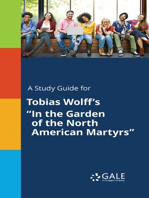 """cover image of A Study Guide for Tobias Wolff's """"In the Garden of the North American Martyrs"""""""