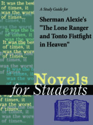 "cover image of A Study Guide for Sherman Alexie's ""The Lone Ranger and Tonto Fistfight in Heaven"""