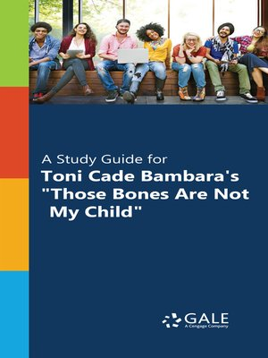 "cover image of A Study Guide for Toni Cade Bambara's ""Those Bones Are Not My Child"""